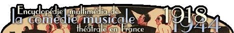 L'encyclopédie multimedia de la comédie musicale théâtrale en France (1918-1944)